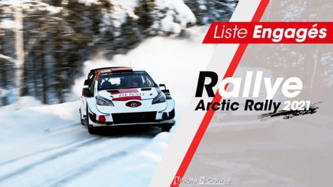 liste d'engagés à l'Arctic Rally Finland 2021